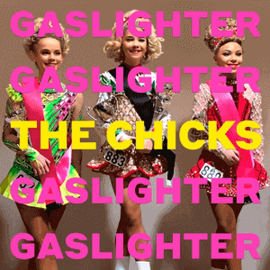 THE CHICKS Gaslighter CD