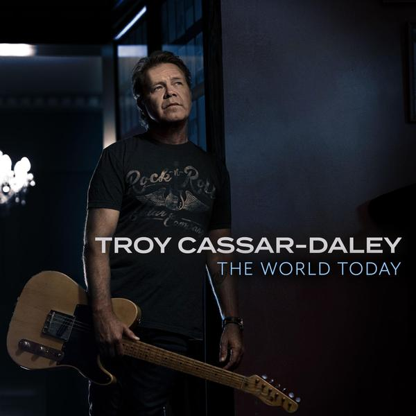 TROY CASSAR-DALEY The World Today CD