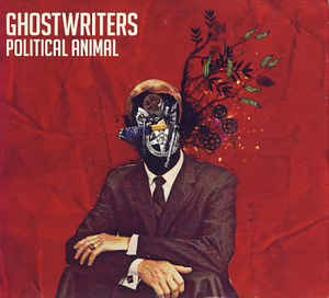 GHOSTWRITERS Political Animal CD