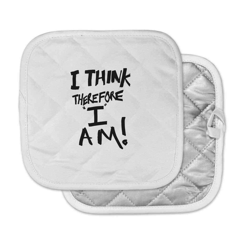 "Bruce Stanfield ""I Think, Therefore I Am"" White Typography Pot Holder"