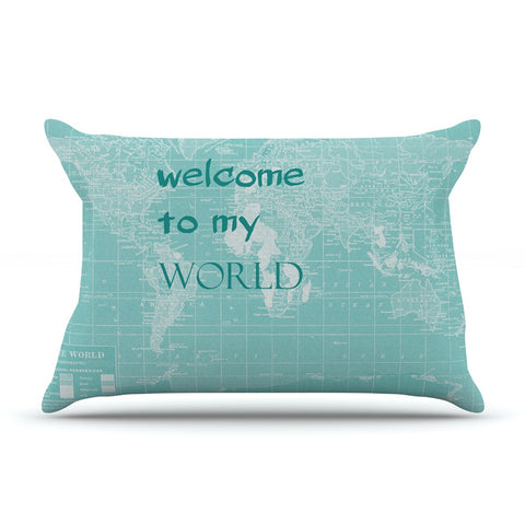 "Catherine Holcombe ""Welcome to my World Quote"" Pillow Sham - KESS InHouse"