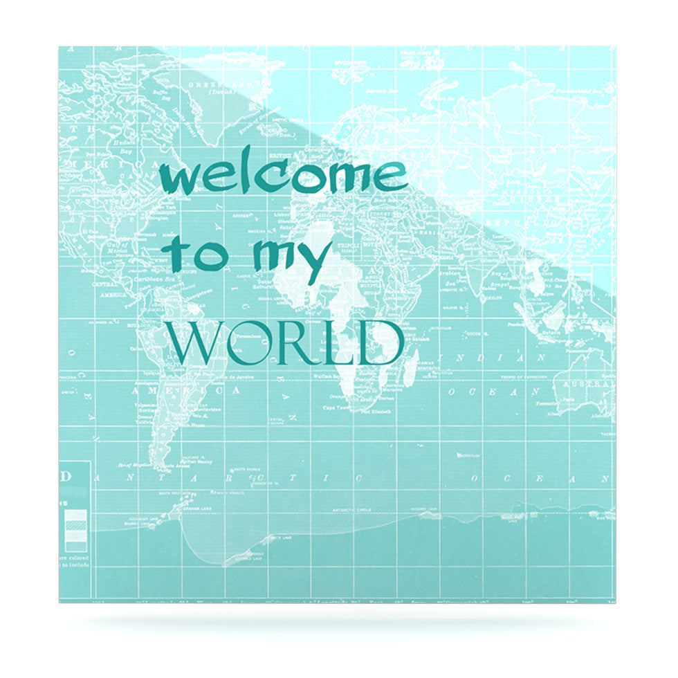 "Catherine Holcombe ""Welcome to my World Quote"" Luxe Square Panel - KESS InHouse  - 1"