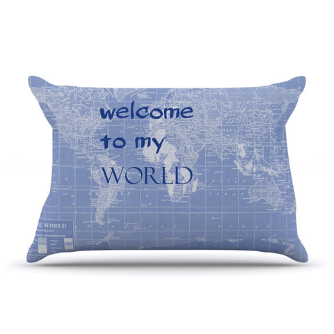 "Catherine Holcombe ""Welcome to my World Quote Indigo"" Pillow Sham - KESS InHouse"