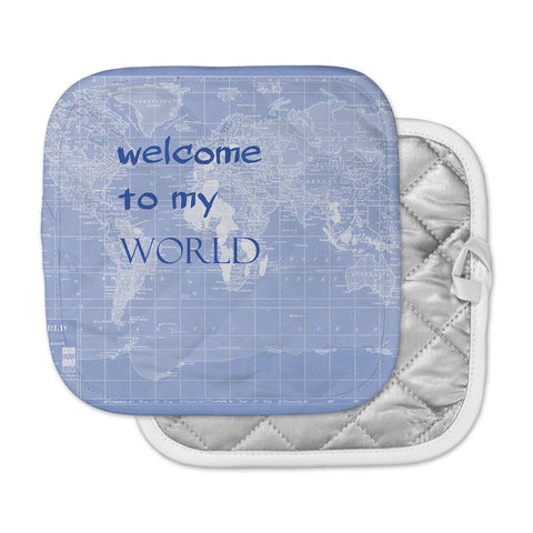 "Catherine Holcombe ""Welcome to my World Quote Indigo"" Pot Holder"