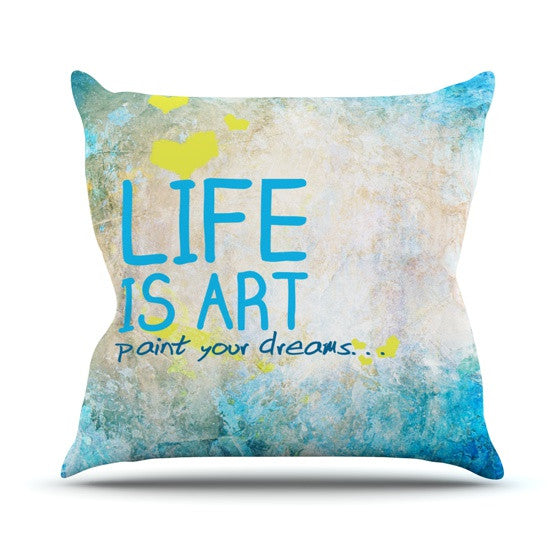 "KESS Original ""Life Is Art"" Outdoor Throw Pillow - KESS InHouse  - 1"