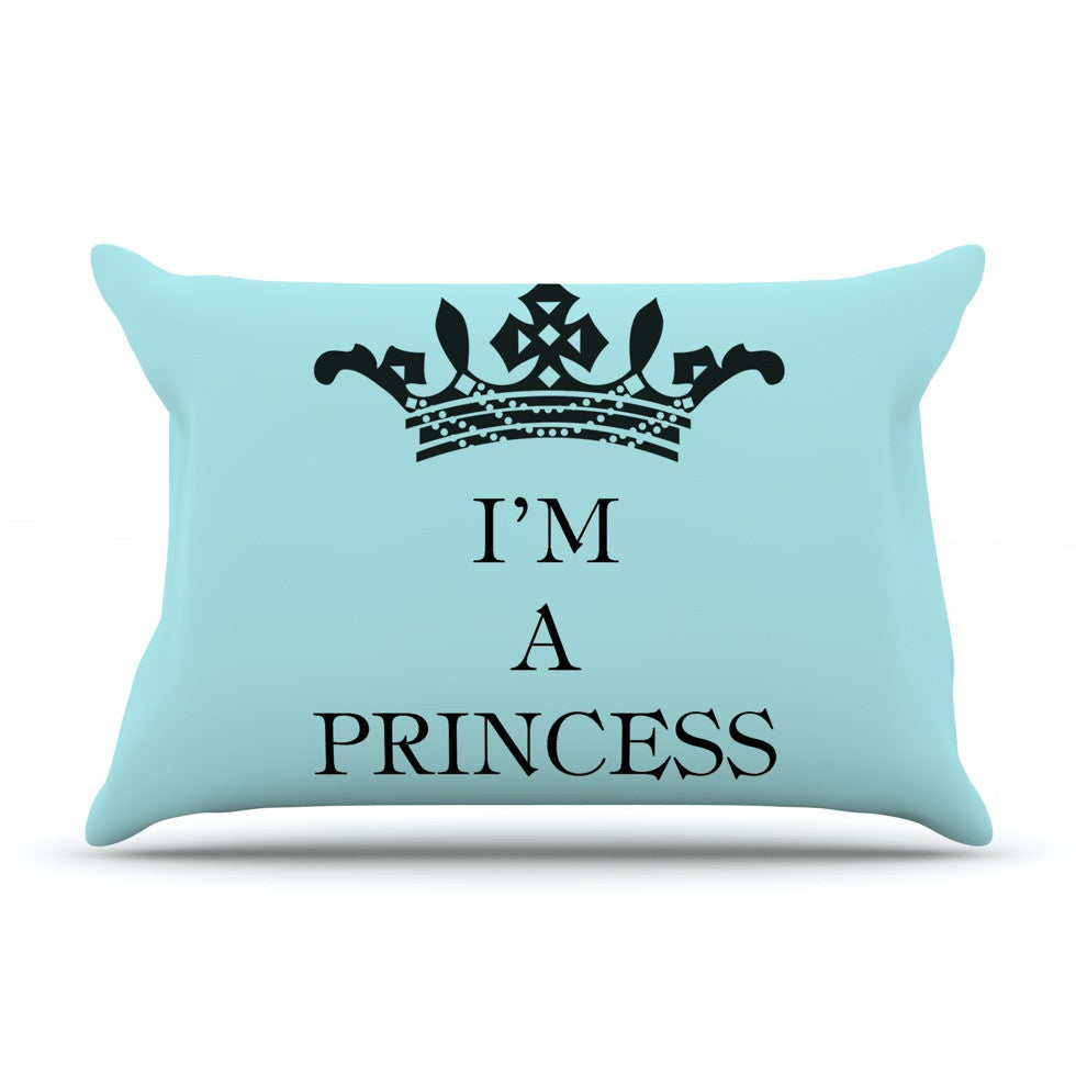 "Louise Machado ""Im a Princess"" Pillow Sham - KESS InHouse"