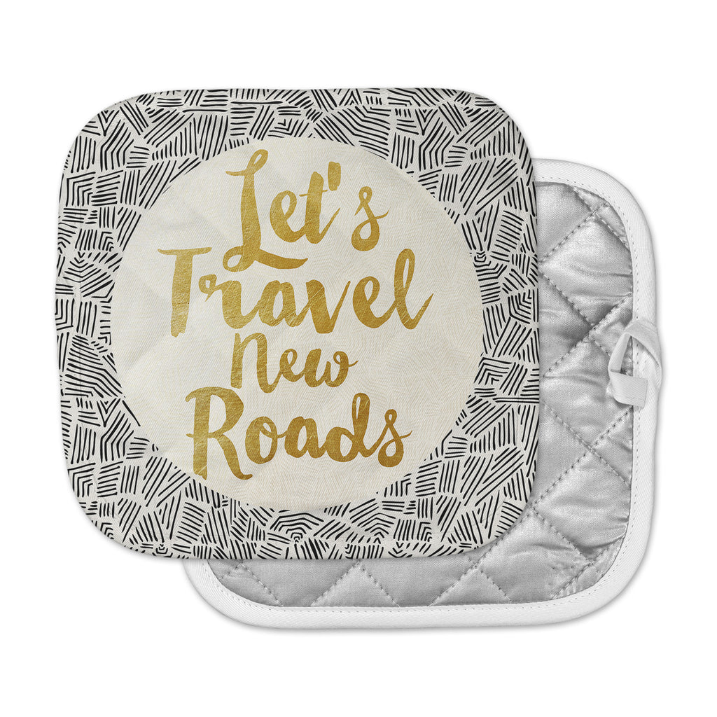 "Pom Graphic Design ""Let's Travel New Roads"" Gold Black Pot Holder"
