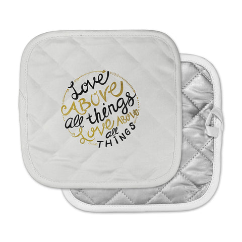 "Pom Graphic Design ""Love Above All Things"" Black Gold Vector Typography Pot Holder"