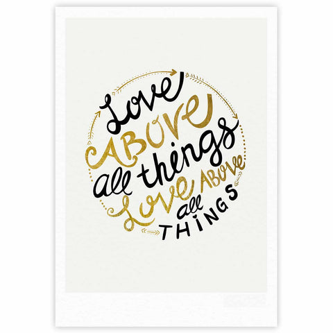 "Pom Graphic Design ""Love Above All Things"" Black Gold Vector Typography Fine Art Gallery Print"