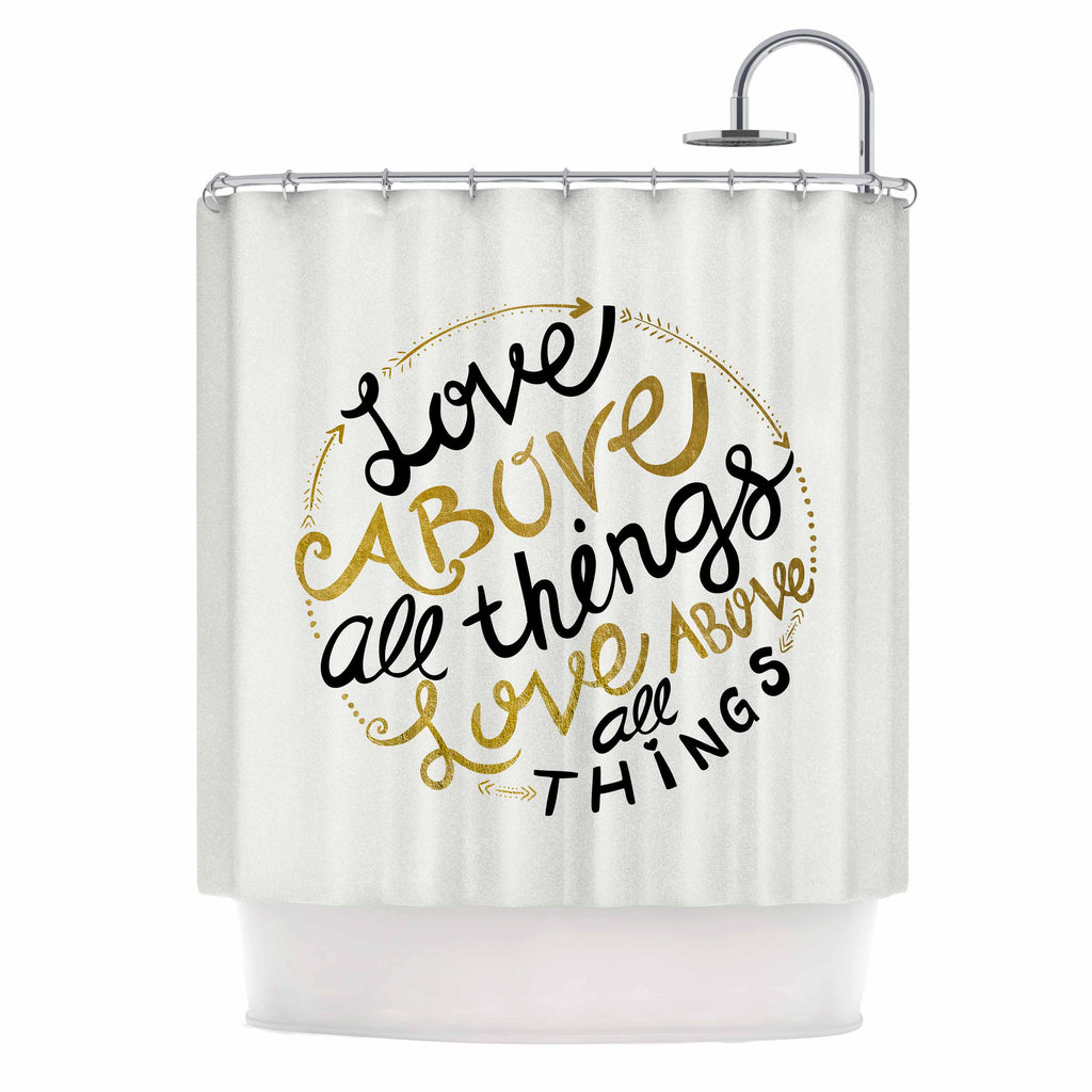 "Pom Graphic Design ""Love Above All Things"" Black Gold Vector Typography Shower Curtain"