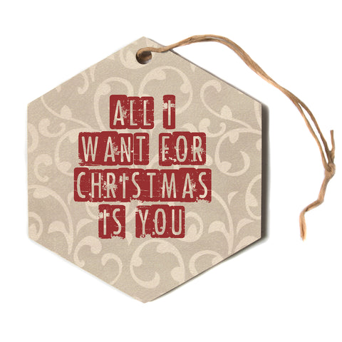 "Sylvia Cook ""All I Want for Christmas"" Holiday Hexagon Holiday Ornament"