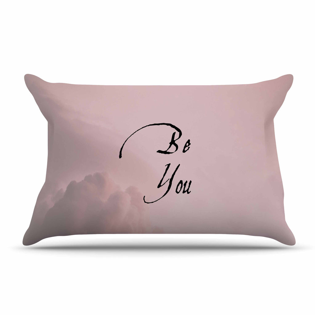 "Suzanne Carter ""Be You"" Pink Digital Typography Pillow Sham"