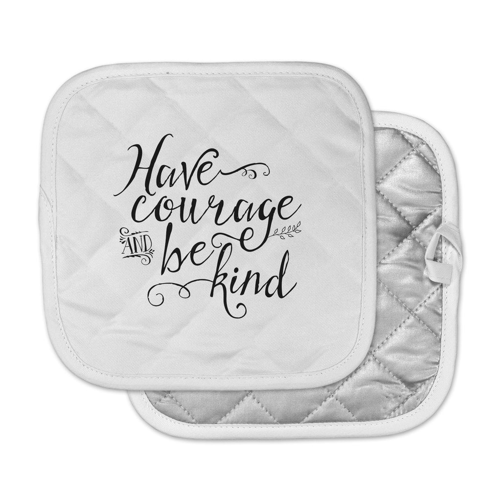 "Noonday Designs ""Have Courage And Be Kind"" Black White Pot Holder"