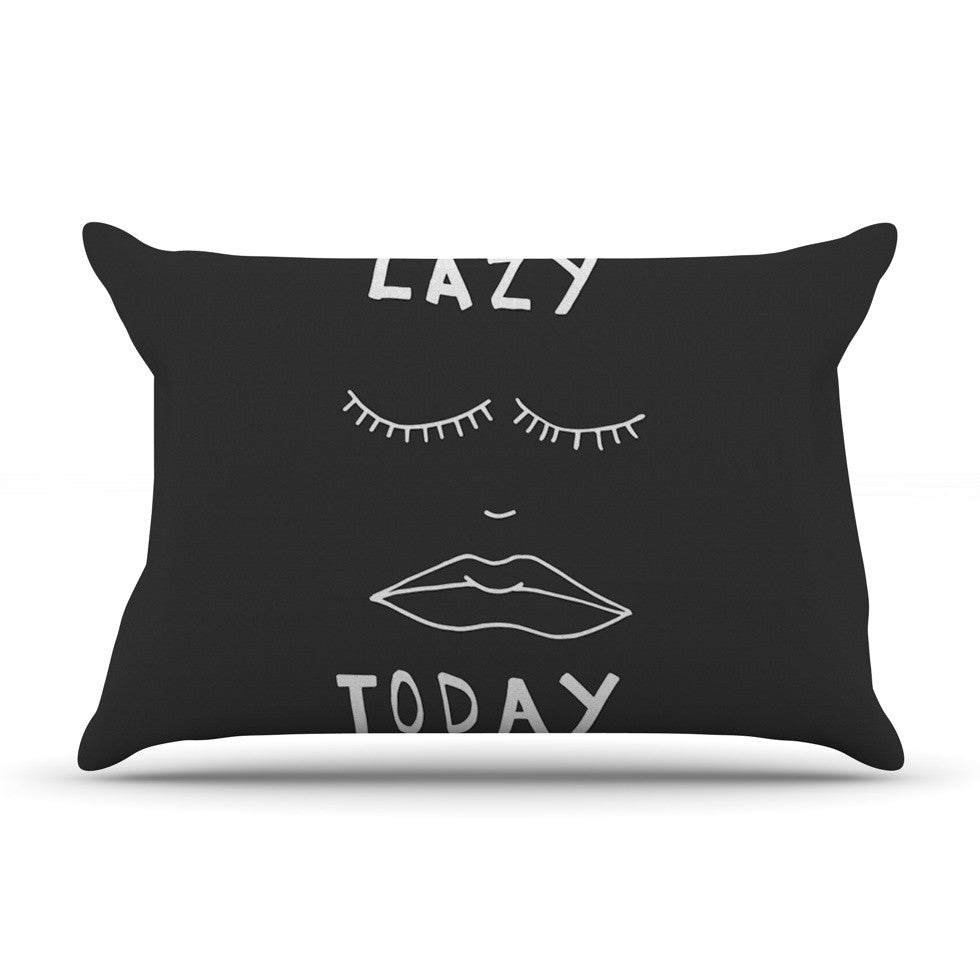 "Vasare Nar ""Lazy Today Grey"" Typography Gray Pillow Sham - KESS InHouse"