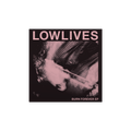 "LOWLIVES - Burn Forever 12"" Vinyl"