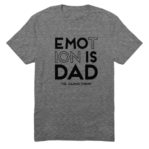 TJT - Emotion Is Dad Tee