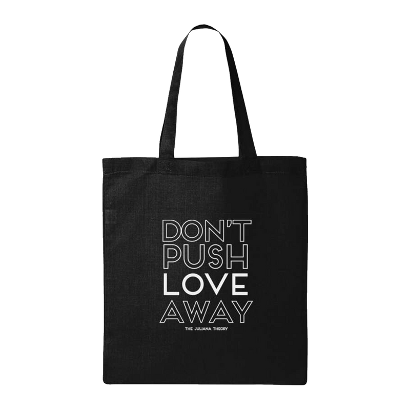 TJT - Don't Push Love Away Tote Bag