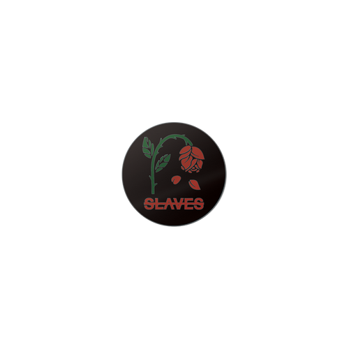 Slaves - Rose Pin