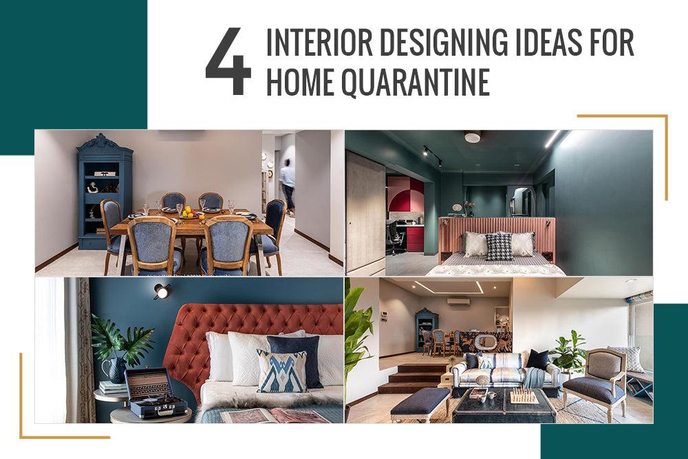 4 INTERIOR DESIGNING IDEAS FOR HOME QUARANTINE