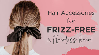 Top Frizzy Hair Solutions and Accessories for Frizz-Free, Flawless Hair