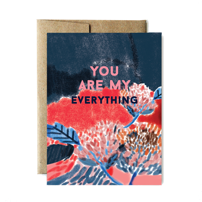 You are my everything flowers card