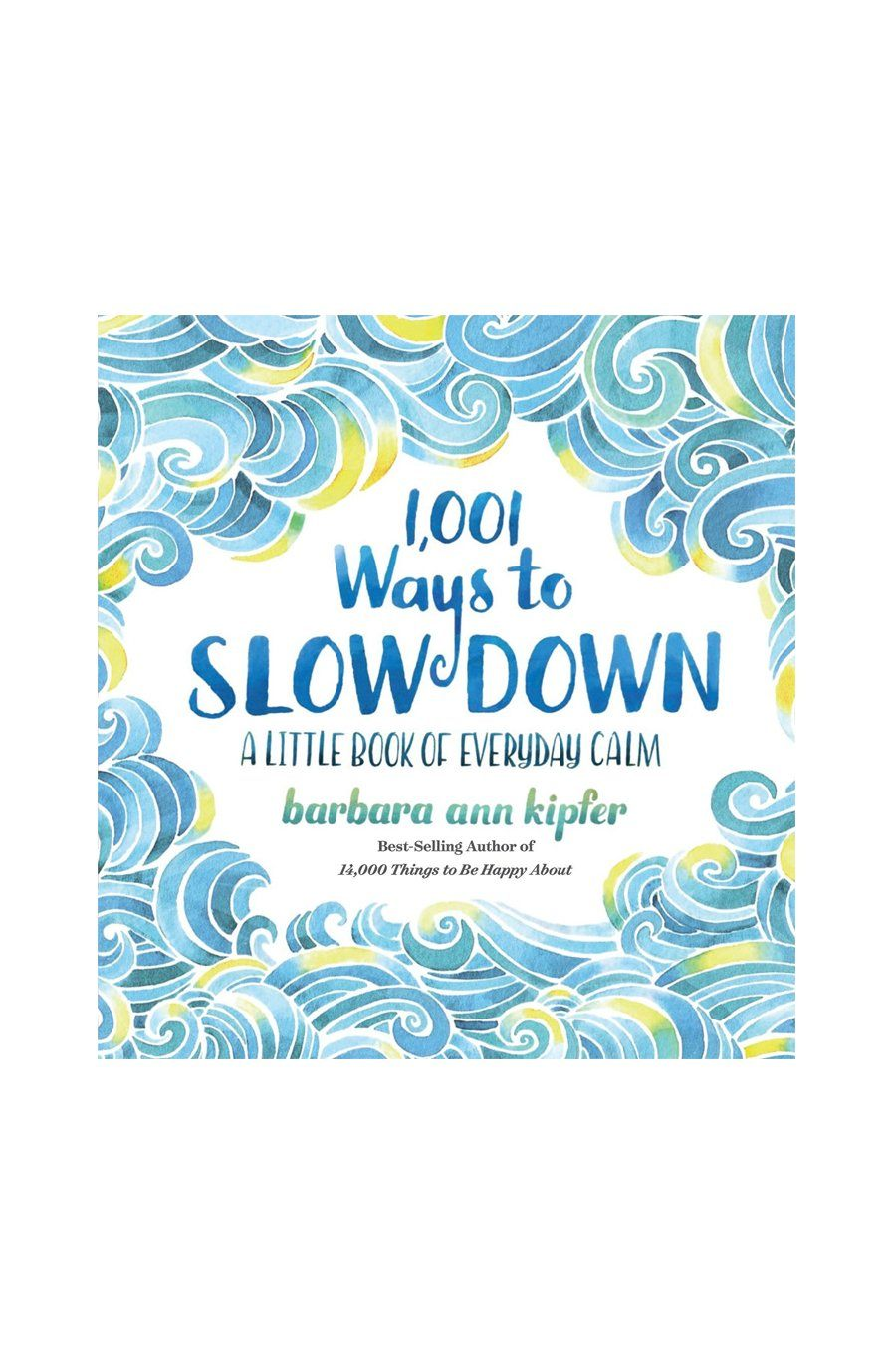 1,001 Way to Slow Down | Hardcover Book - Shore