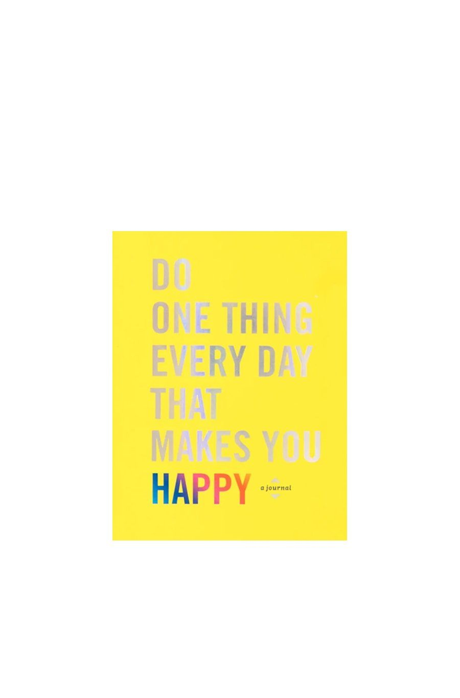 Do One Thing Every Day That Makes You Happy | Hardcover Book - Shore