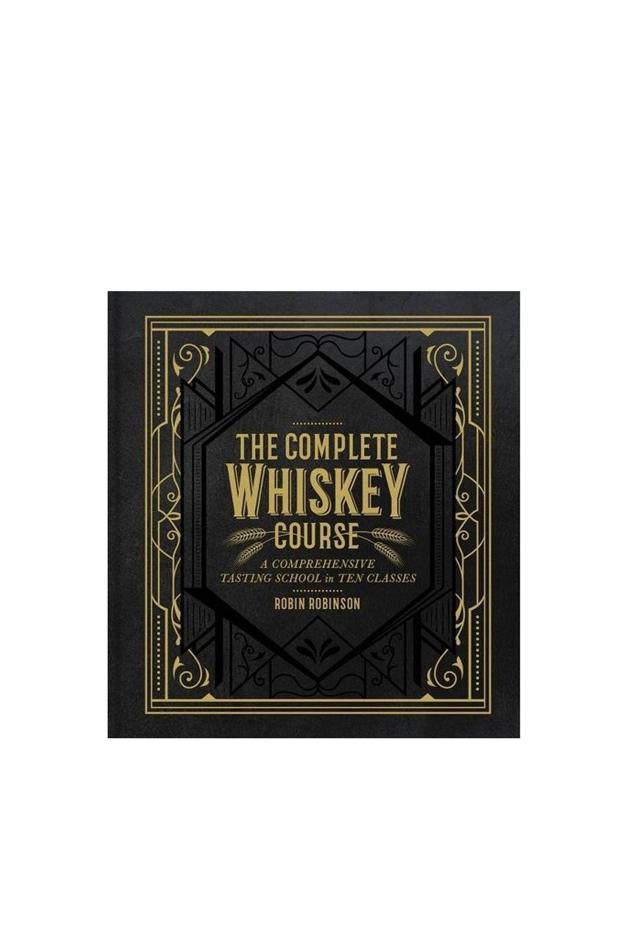The Complete Whiskey Course | Hardcover Book - Shore
