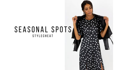 SEASONAL SPOTS STYLING
