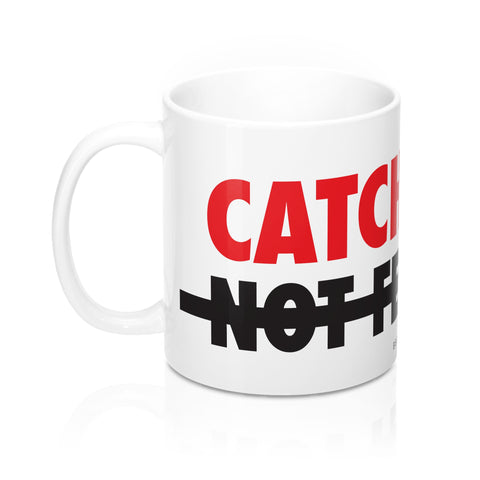 Catch Fish Not Feelings Mug