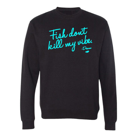 Fish don't kill my vibe Crew Neck Sweater
