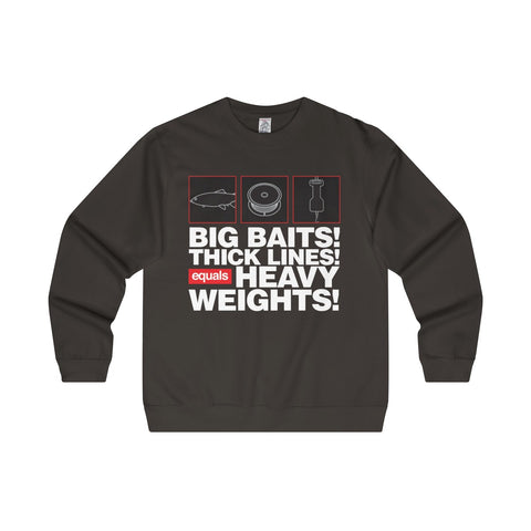 Big Baits+Thick Lines=Heavy Weights Crew Neck