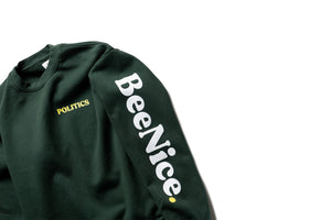 Politics Bee Nice. Crewneck - Green