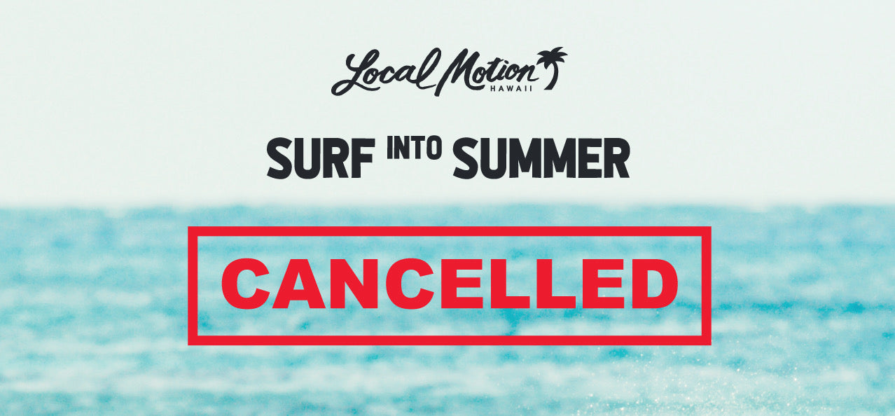 Surf Into Summer 2020 is CANCELLED