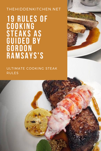 19 Rules of Cooking Steaks as Guided By Gordon Ramsays's