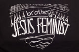 """I Am a ____ and I Am a Jesus Feminist"" Unisex T-Shirt"