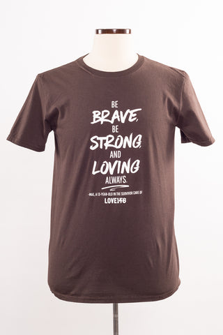 """Be Brave"" Limited Edition Shirt - Unisex S"