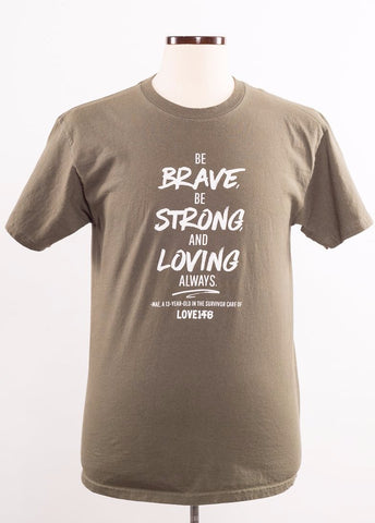 """Be Brave"" Limited Edition Shirt - Unisex M"