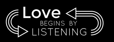"Bumper Sticker - ""Love Begins by Listening"""