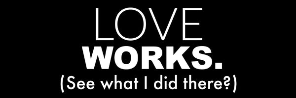 "Bumper Sticker - ""Love Works"""