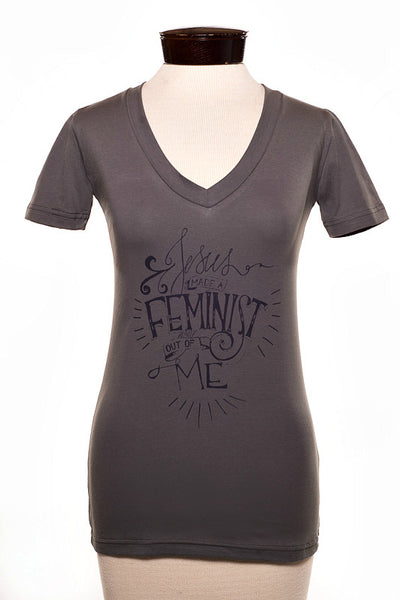 """Jesus Made a Feminst Out of Me"" Women's T-Shirt"