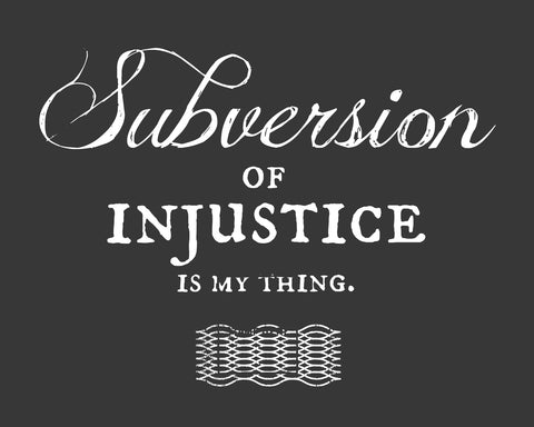 "Bumper Sticker - ""Subversion of Injustice"""