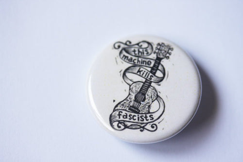 This Machine Kills Fascists Woody Guthrie Button - Guitar Button - Pins - Buttons - Music Button - Political Button - Linocut Art Button