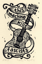 Load image into Gallery viewer, Woody Guthrie - This Machine Kills Fascists Linocut Art Print