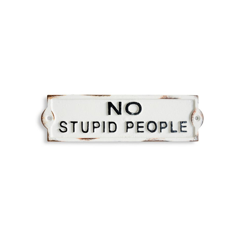 No Stupid People Iron Sign