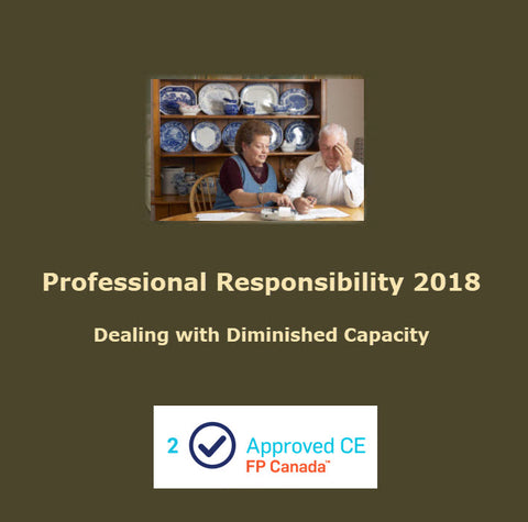Professional Responsibility 2018 - Dealing with Diminished Capacity