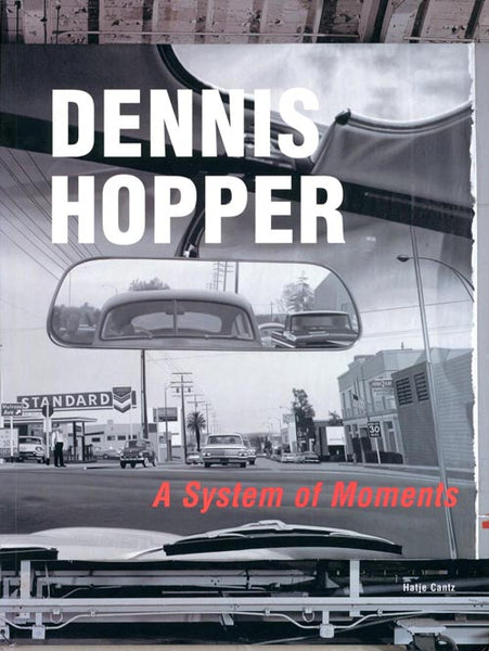 Dennis Hopper: A System of Moments