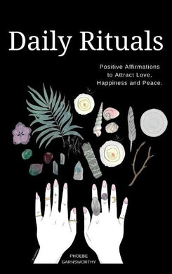 Daily Rituals: Positive Affirmations to Attract Love, Happiness & Peace - *PAPERBACK*