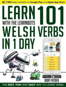 Learn 101 Welsh Verbs in 1 Day with the Learnbots