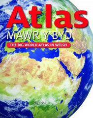 Atlas Mawr y Byd - The Big World Atlas in Welsh